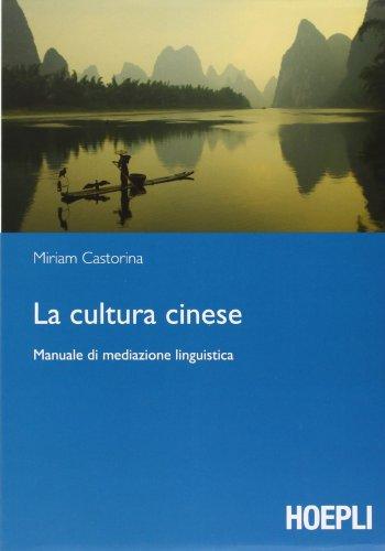 La cultura cinese. Manuale di mediazione linguistica