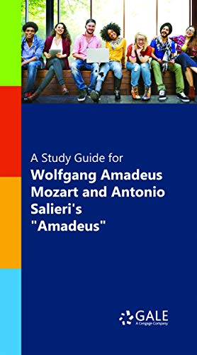 A Study Guide for Wolfgang Amadeus Mozart and Antonio Salieri's
