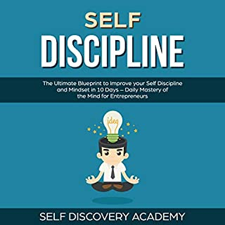 Self Discipline: The Ultimate Blueprint to Improve Your Self Discipline and Mindset in 10 Days - Daily Mastery of the Mind for Entrepreneurs cover art