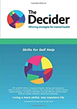 The Decider Skills for Self Help: CBT and DBT skills to increase resilience, coping and confidence