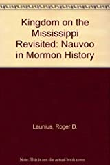 Kingdom on the Mississippi Revisited: Nauvoo in Mormon History Hardcover