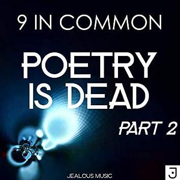 Poetry Is Dead, Pt. 2