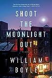 Shoot the Moonlight Out: A Novel