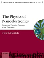 The Physics of Nanoelectronics: Transport and Fluctuation Phenomena at Low Temperatures (Oxford Master Series in Physics)
