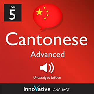 Learn Cantonese - Level 5: Advanced Cantonese, Volume 1: Lessons 1-25 audiobook cover art