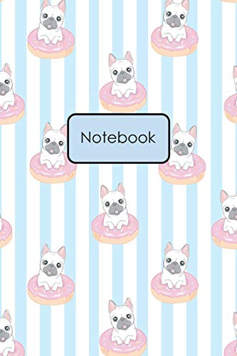 Notebook: Hand Drawn Cute French Bulldog With Donut Blank Lined Journal To Write In For Notes, Ideas, Diary, To-Do Lists, Notepad - French Bulldog ... - Best Gifts for Women, Men, Teen & Kids
