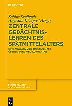 Zentrale Gedächtnislehren des Spätmittelalters: Eine Auswahl von Traktaten mit Übersetzung und Kommentar (Frühe Neuzeit 217) (German Edition)
