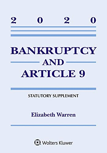 Compare Textbook Prices for Bankruptcy & Article 9: 2020 Statutory Supplement Supplements Supplement Edition ISBN 9781543820485 by Warren, Elizabeth