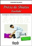 Précis de shiatsu - Kurétaké - Techniques fondamentales et supérieures