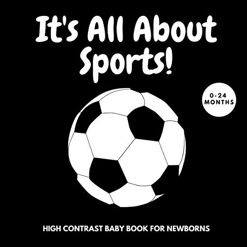 It's All About Sports! | High Contrast Baby Book for Newborns: 0-24 Months