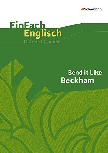 EinFach Englisch Unterrichtsmodelle. Unterrichtsmodelle für die Schulpraxis: EinFach Englisch Unterrichtsmodelle: Bend it Like Beckham: Filmanalyse