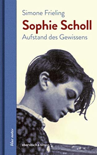 Sophie Scholl: Aufstand des Gewissens (blue notes)