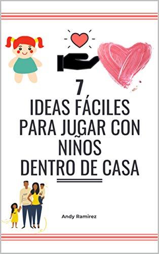 7 ideas fáciles PARA JUGAR CON NIÑOS DENTRO DE CASA: juegos en casa