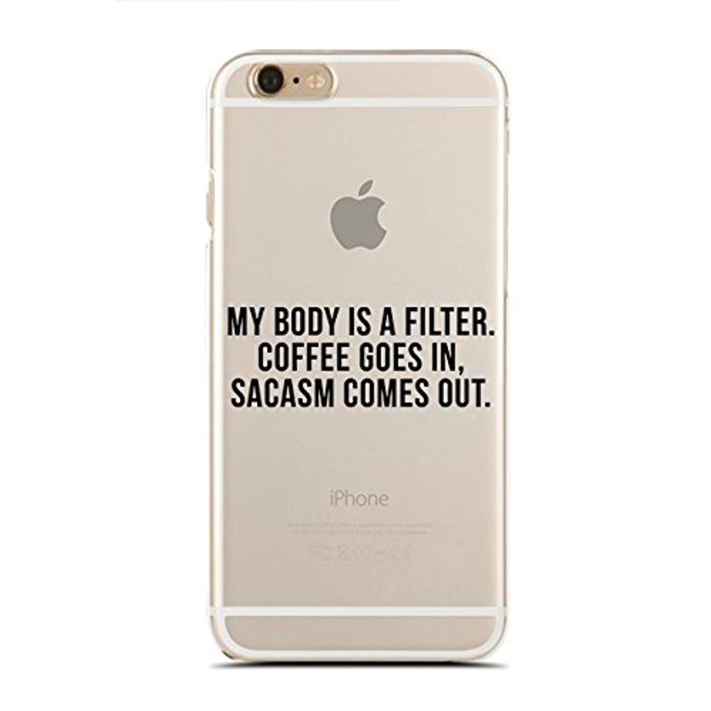 Clear Snap-On case Compatible for iPhone 8 - My Body is A Filter. Coffee Goes in, Sarcasm Comes Out. (C) Andre Gift Shop