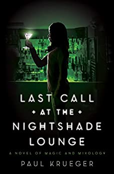Last Call at the Nightshade Lounge: A Novel by [Paul Krueger]