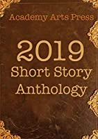 Academy Arts Press 2019 Short Story Anthology