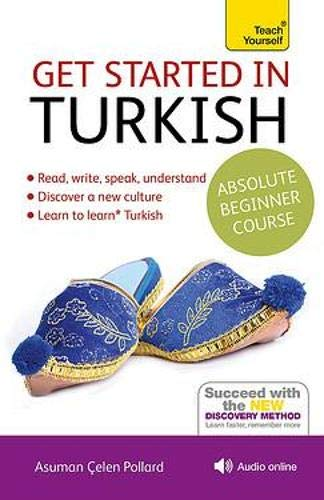 Compare Textbook Prices for Get Started in Turkish Absolute Beginner Course: The essential introduction to reading, writing, speaking and understanding a new language Teach Yourself Language 2 Edition ISBN 9781444183207 by Çelen Pollard, Asuman