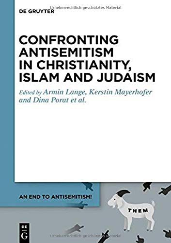 Confronting Antisemitism from the Perspectives of Christianity, Islam, and Judaism (An End to Antisemitism!)