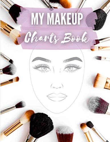 My makeup Charts Book: 100 praktische Schminktabellen für Visagisten (Profis und Amateure) |...