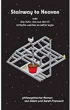 Stairway to Heaven Oder Das Huhn, Das Aus Dem Ei Schlupfte, Welches Es Selbst Legte (Paperback)(German) - Common