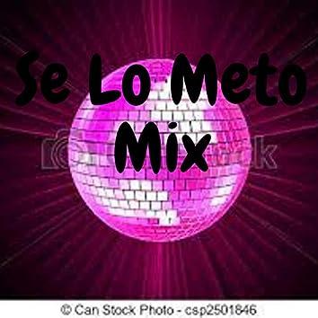 Se Lo Meto Mix