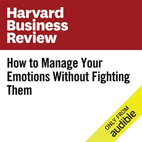 How to Manage Your Emotions Without Fighting Them audiobook cover art