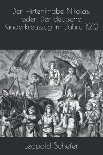 Der Hirtenknabe Nikolas; oder, Der deutsche Kinderkreuzzug im Jahre 1212
