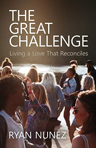 The Great Challenge: Living a Love That Reconciles
