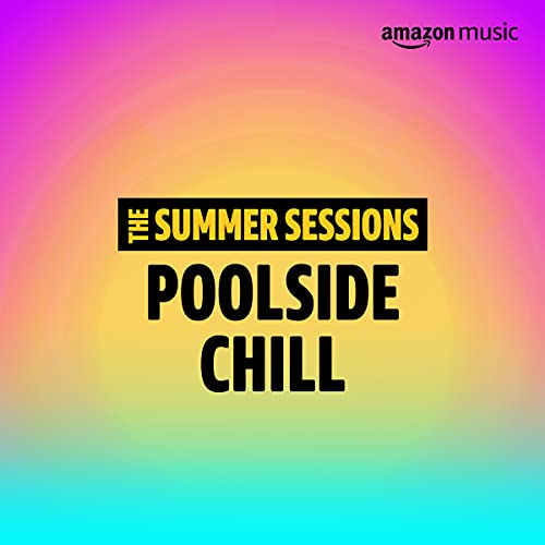 Summer Sessions: Poolside Chill