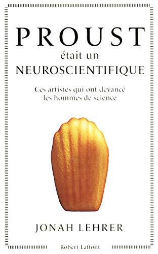 Proust était un neuroscientifique