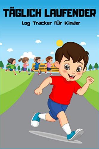 Täglich laufender Log Tracker für Kinder: Spaß Läufer Logbuch Tracker Vorlage, Kinder Trainingsplan Journal, um Entfernung, Zeit, Wetter, 6