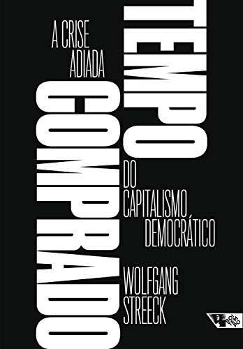 Tempo comprado: A crise adiada do capitalismo democrático