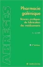 Pharmacie galénique : Bonnes pratiques de fabrication des médicaments, 8e édition