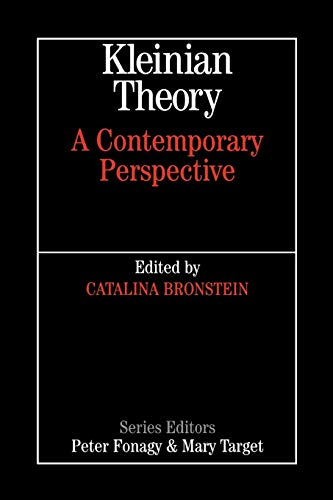 Kleinian Theory: A Contemporary Perspective (Whurr Series in Psychoanalysis)
