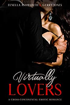 Virtually Lovers: A dangerously steamy online fantasy becomes reality (Forbidden Desires) by [Fenella Ashworth]