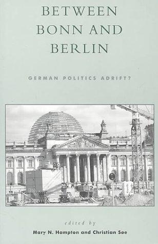 Between Bonn and Berlin: German Politics Adrift?