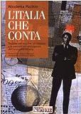 L'Italia che conta. Regione per regione, gli interessi e le passioni dei protagonisti dell...