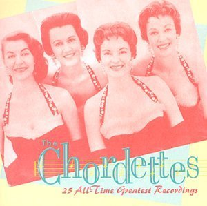 The Chordettes: 25 All-Time Greatest Recordings by Chordettes (2000) Audio CD