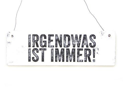 Interluxe Shabby Vintage Schild Türschild IRGENDWAS IST Immer Dekoschild Spruch Holzschild