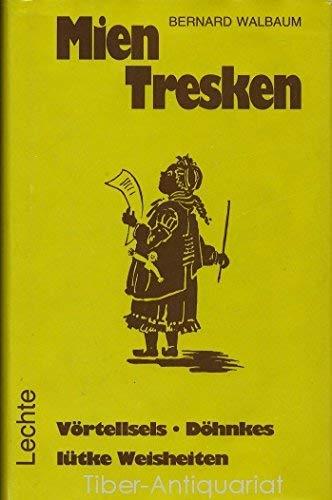 Mien Tresken. Vörtellsels, Döhnkes, lütke Weisheiten in Mönsterländer Platt