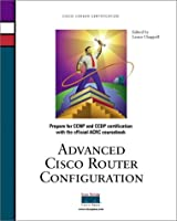 Advanced Cisco Router Configuration (Ccie/Ccnp/Ccds Courseware Series)