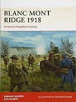 Blanc Mont Ridge 1918: America's Forgotten Victory (Campaign)