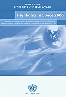 Highlights in space 2006: progress in space science, technology and applications, international cooperation and space law