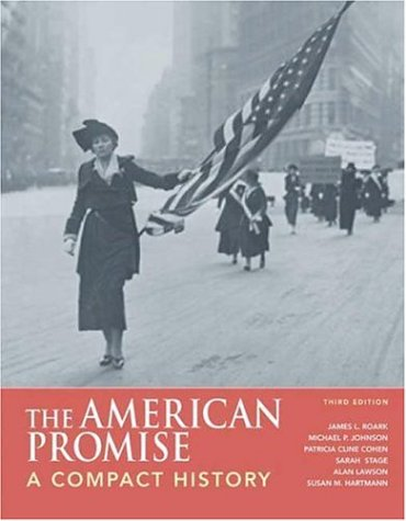 The American Promise: A Compact History: Combined Version (Volumes I & II)