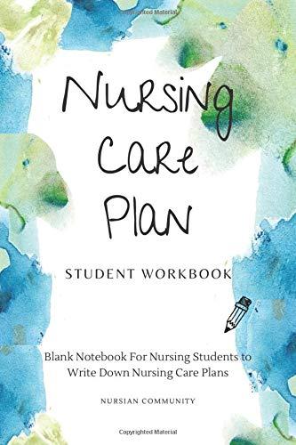 Nursing Care Plan Workbook: Blank Notebook For Nursing Students to Write Down Nursing Care Plans,Ass