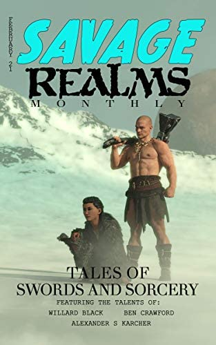 Savage Realms Monthly February 2021 A collection of dark fantasy sword and sorcery short adventure product image