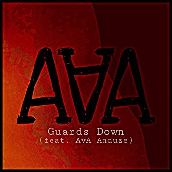 Guards Down (feat. AvA Anduze)