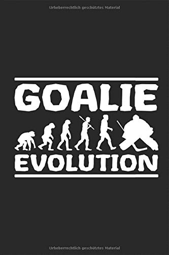 Goalie Evolution: Lustig Eishockeytorwart Goalie Maske Wintersport mannschaftssport Planen Notieren Rechenheft Liniert Journal A5 120 Seiten 6x9 Heft ... Tagebuch Geschenk für Torwart Torhüter