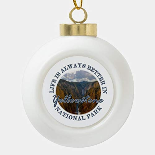 Dom576son Christmas Ball Ornaments, Funny Life Is Always Better In Yellowstone NP Ceramic Ball Christmas Ornament, Shatterproof Christmas Decorations Tree Balls for Holiday Wedding Party Decoration