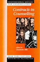 Contracts in Counselling (Professional Skills for Counsellors Series)